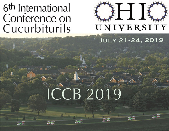 6th International Conference on Cucurbiturils (ICCB 2019) in Athens, Ohio (USA) on the campus of Ohio University, July 21-24, 2019