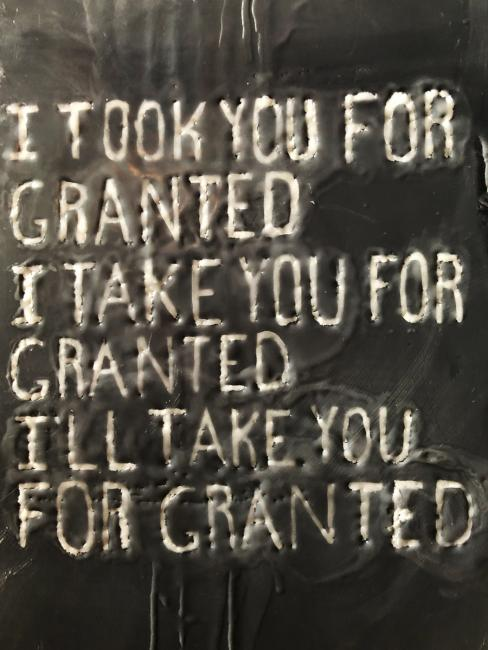 "Text reads ""I took you for granted"""