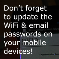 Don't forget to update the WiFi & email passwords on your mobile devices!