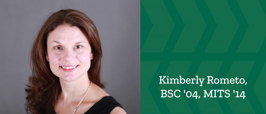 Recent Alumna Spotlight - Kimberly Rometo, BSC '04, MITS '14