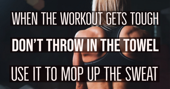 When the workout gets tough, don't throw in the towel - use it to mop up the sweat.