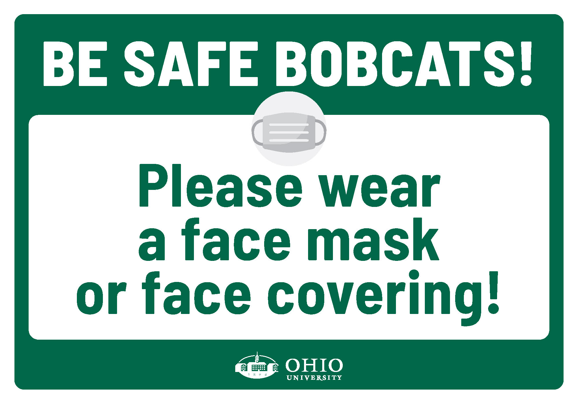 Sign that says: Be safe Bobcats! Please wear a face mask or face covering!