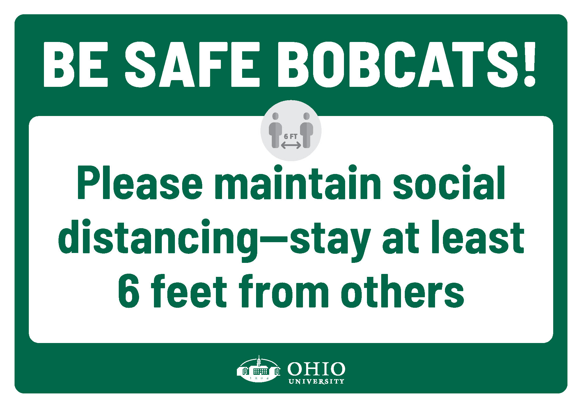 Sign that says: Be safe Bobcats! Please maintain social distancing — stay at least 6 feet from others.