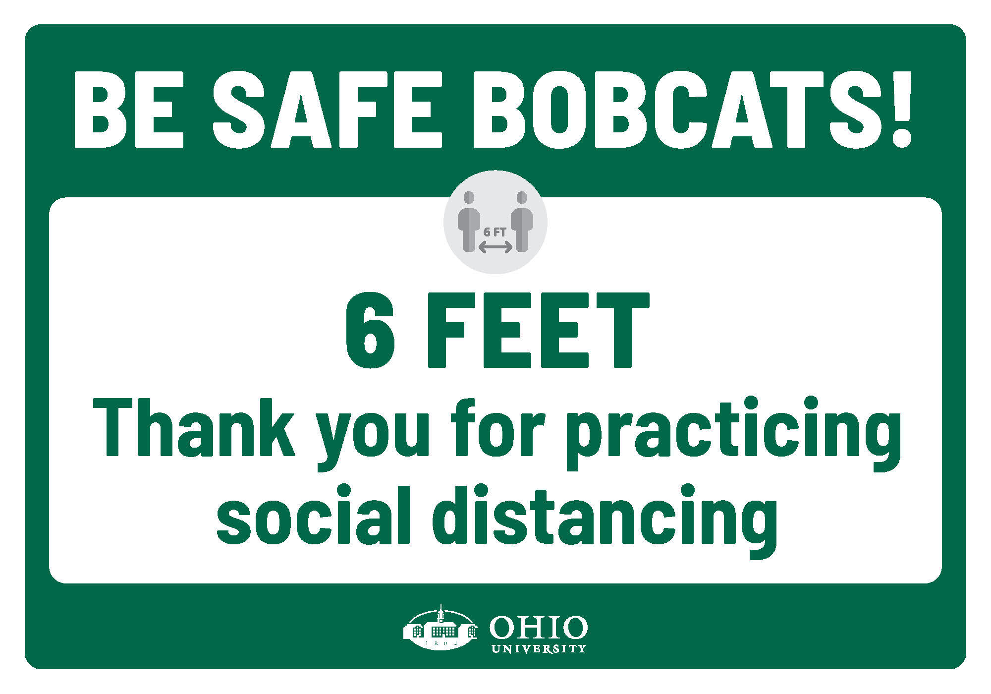 Sign that says: Be safe Bobcats! 6 feet. Thank you for practicing social distancing.