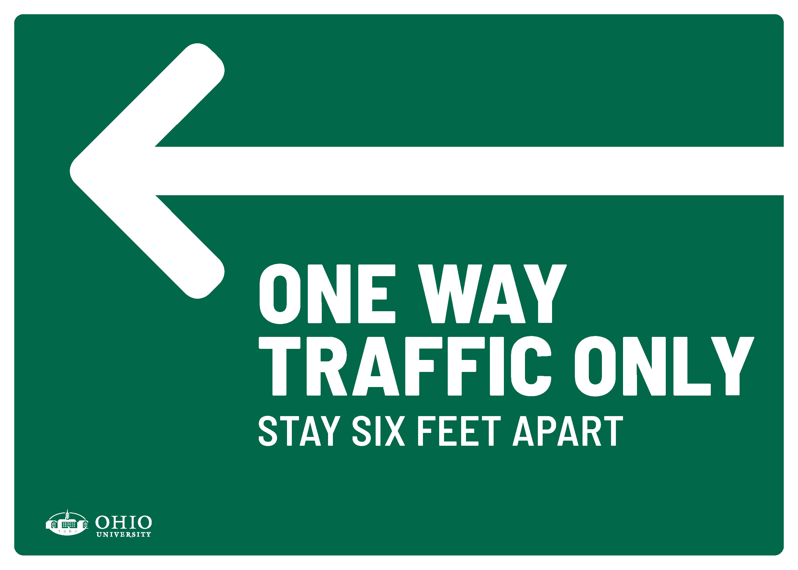 Sign that says: One way traffic only. Right. Stay six feet apart.