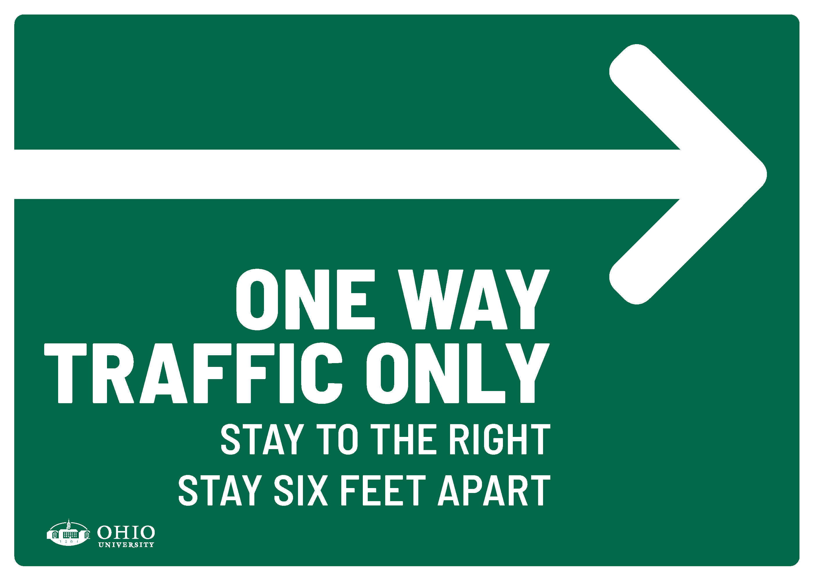 Sign that says: Right. One way traffic only. Stay to the right. Stay six feet apart.