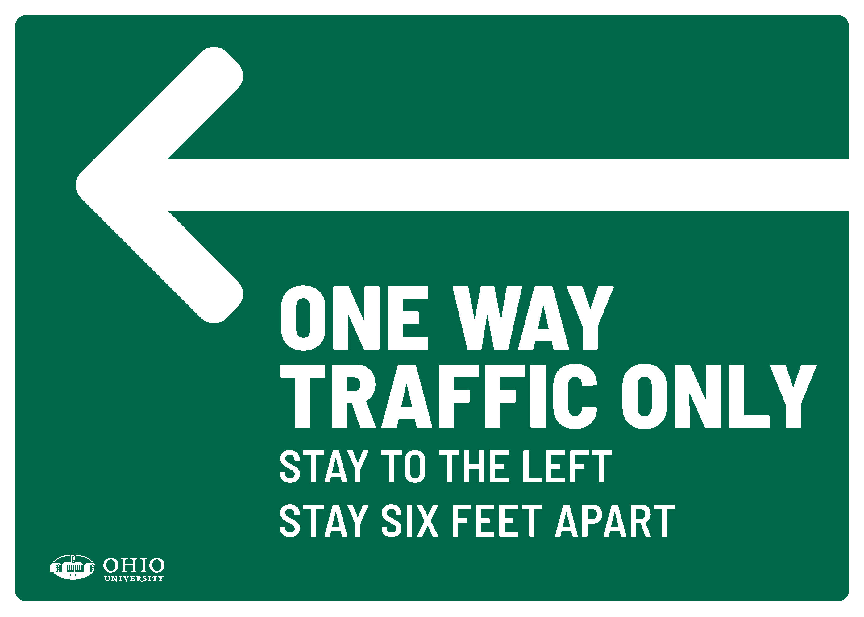 Sign that says: Left. One way traffic only. Stay to the left. Stay six feet apart.