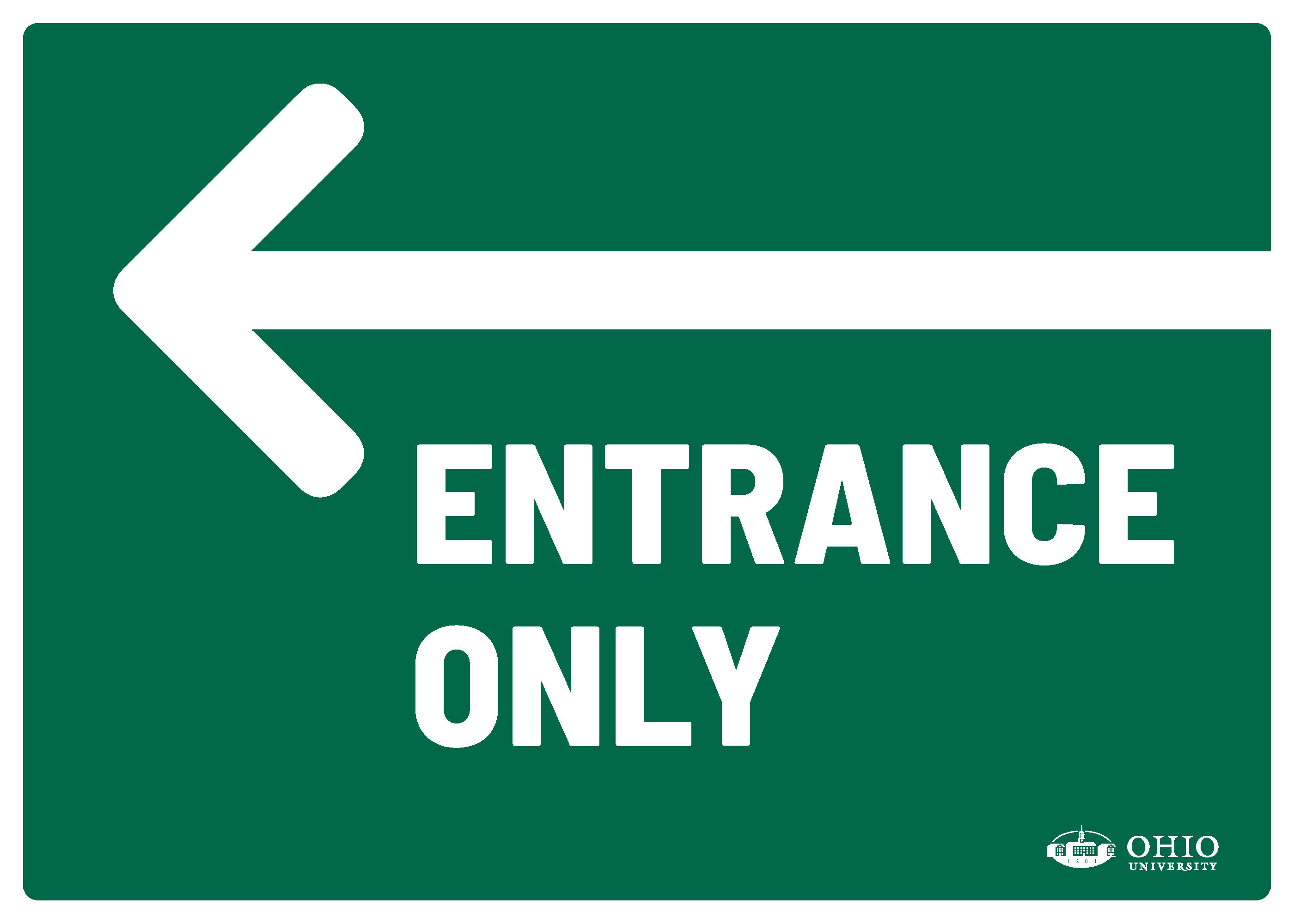 Sign that says: Left. Entrance Only.