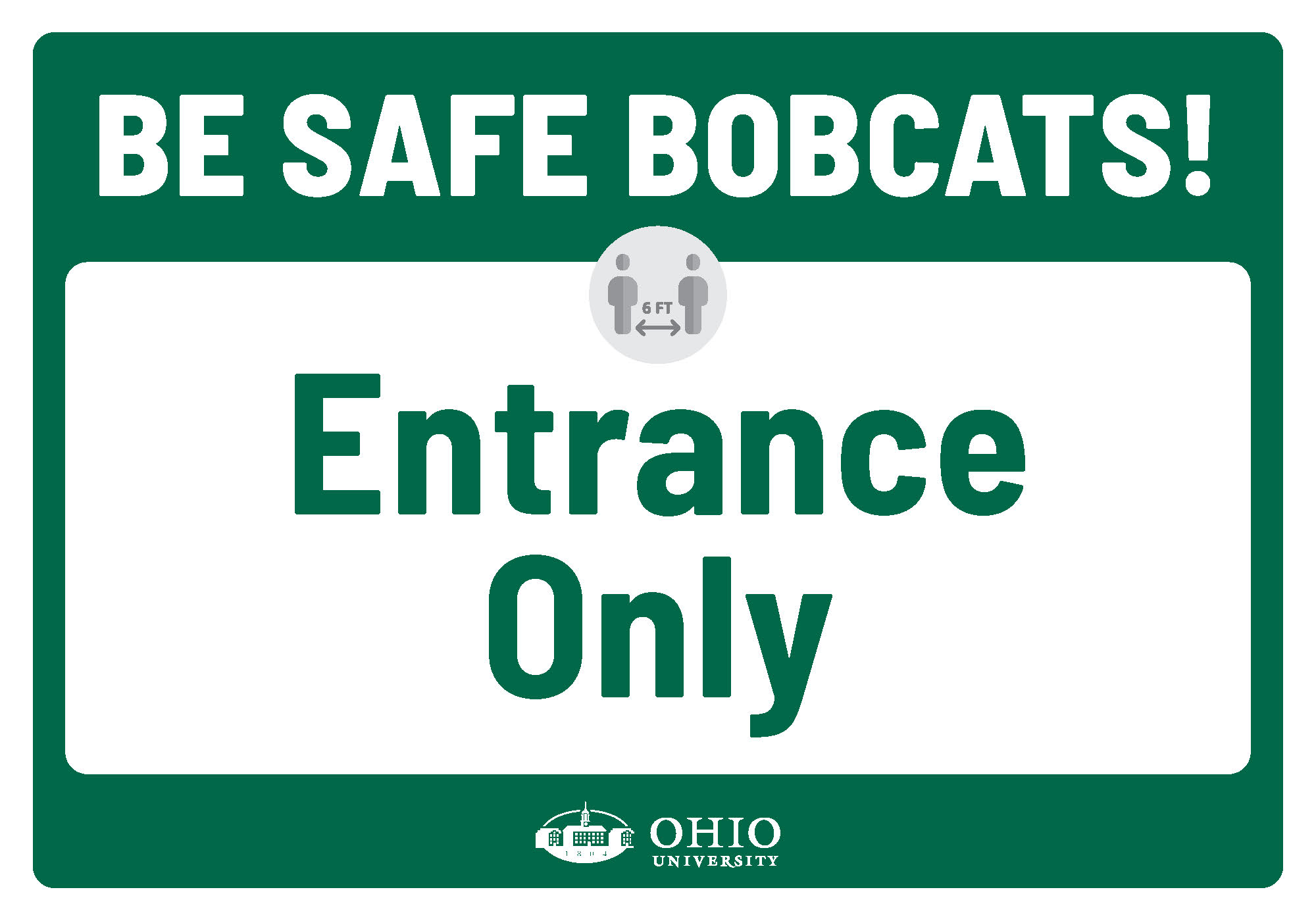 Sign that says: Be safe Bobcats! Entrance only.