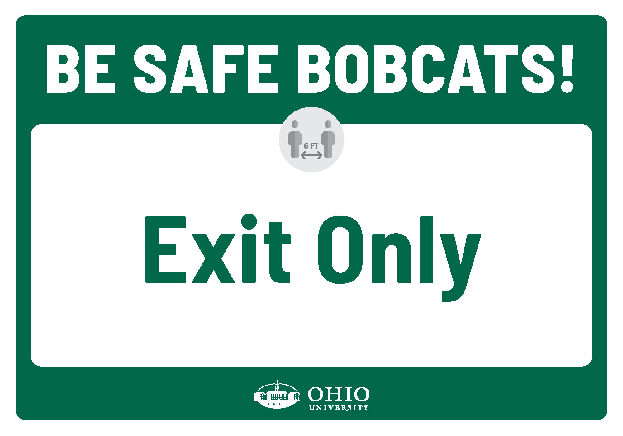 Sign that says: Be safe Bobcats! Exit only.