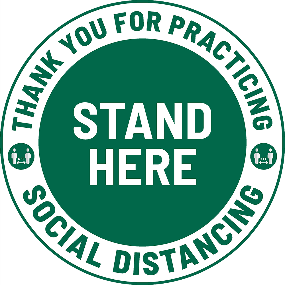 Sign that says: Thank you for practicing social distancing. Stand her.