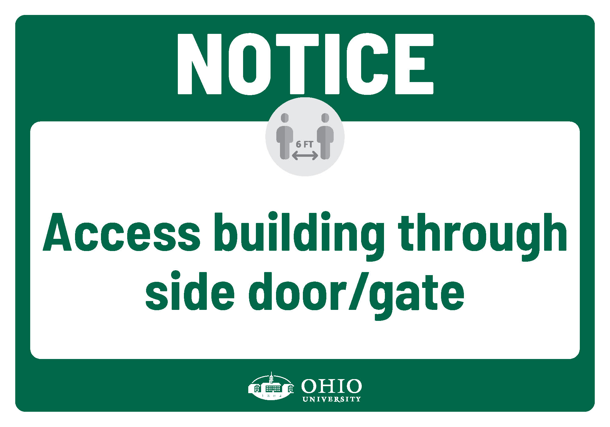 Sign that says: Notice. Access building through side door/gate