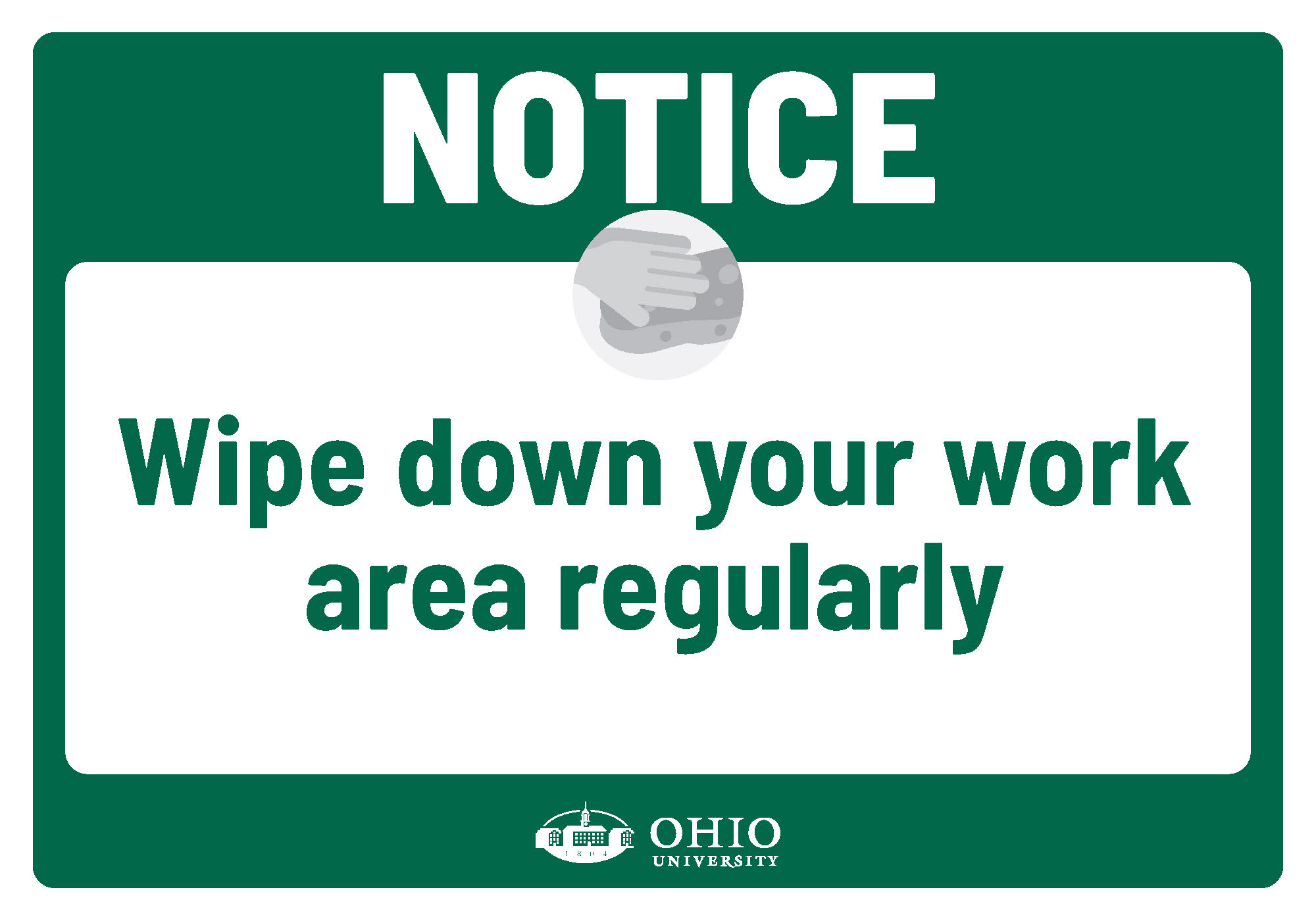 Sign that says: Notice. Wipe down your work area regularly