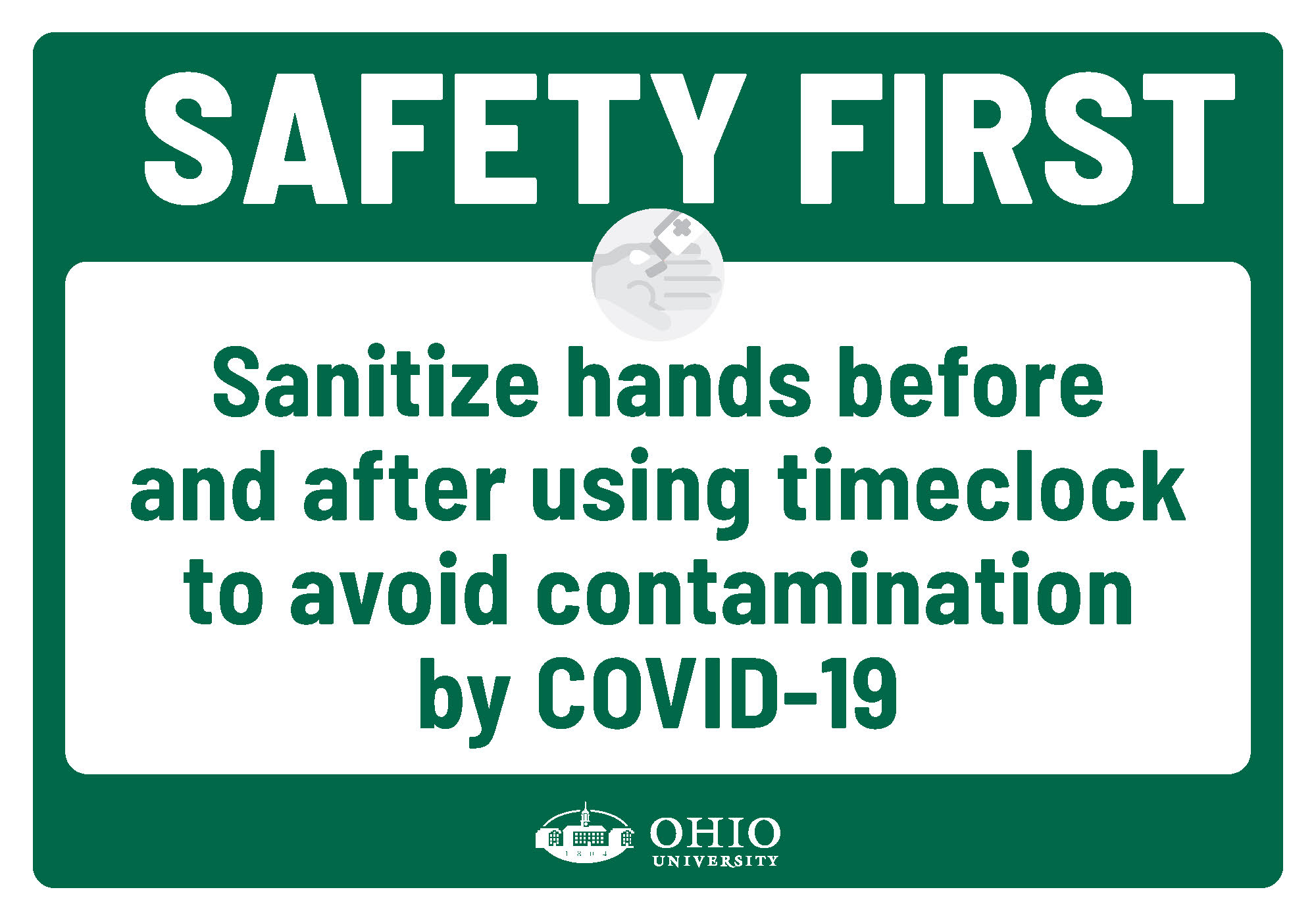 Sign that says: Safety first. Sanitize hands before and after using timeclock to avoid contamination by COVID-19