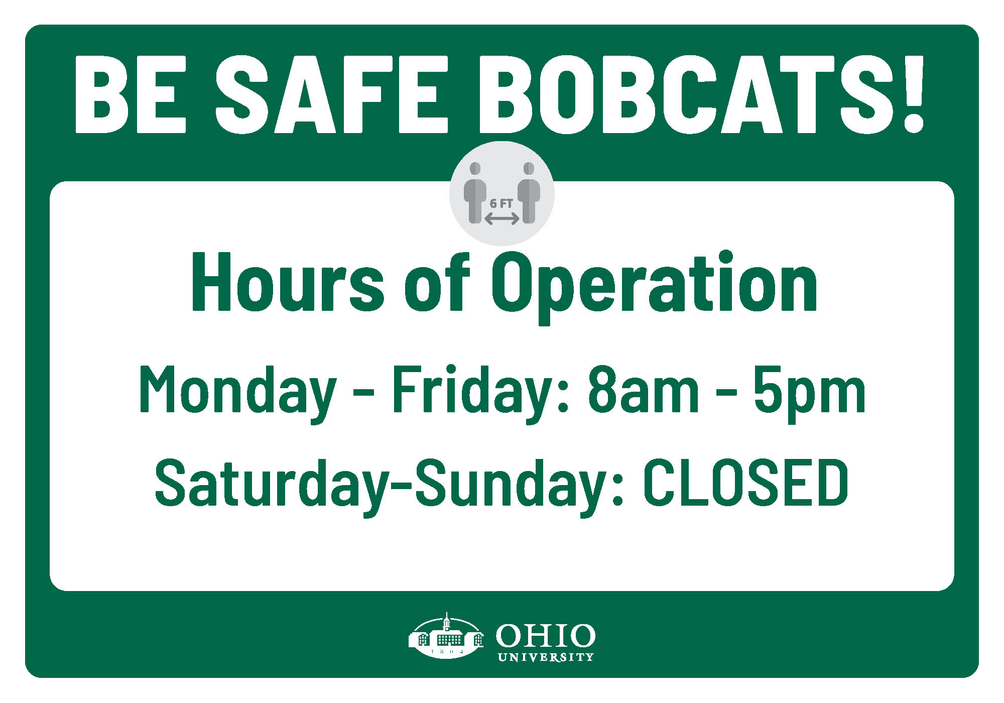 Sign that says: Be safe Bobcats! Hours of Operation