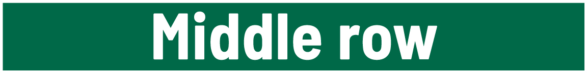 Sign that says: Middle row