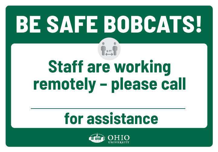 Sign that says: Be safe Bobcats! Staff are working remotely. Please call [blank] for assistance