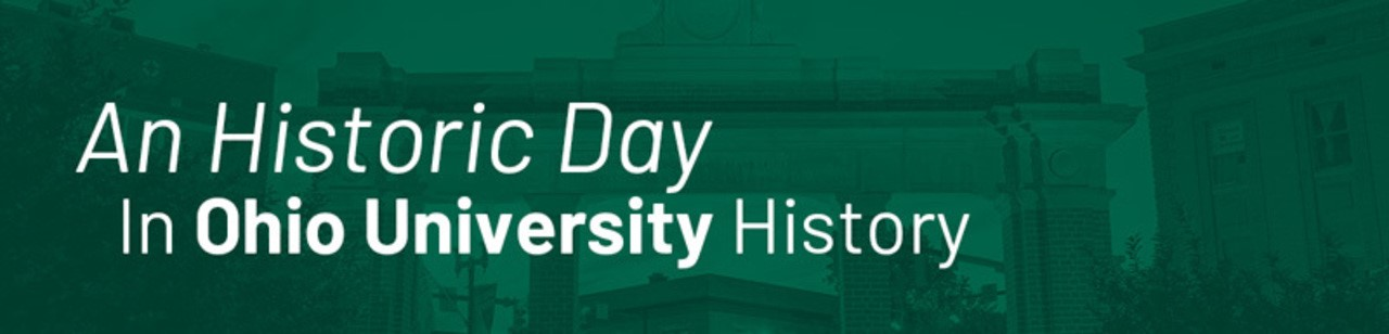 An historic day in Ohio University history