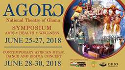 Ohio University will join Agoro, the National Theatre of Ghana's 25th anniversary symposium and concert, June 25-30, 2018.
